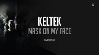 KELTEK - Mask On My Face (#SCAN249)
