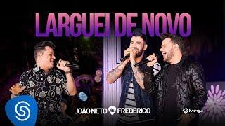 João Neto e Frederico - Larguei de Novo Part. Gusttavo Lima (DVD Em Sintonia)