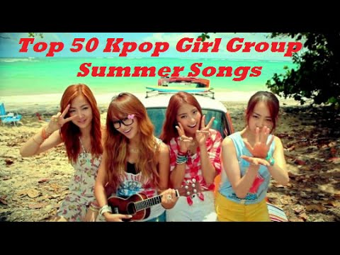 Top 50 Summer Kpop Girl Group Songs