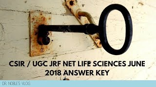 CSIR/ UGC NET JRF LIFESCIENCES JUNE 2018 Answer Key with Detailed explanations