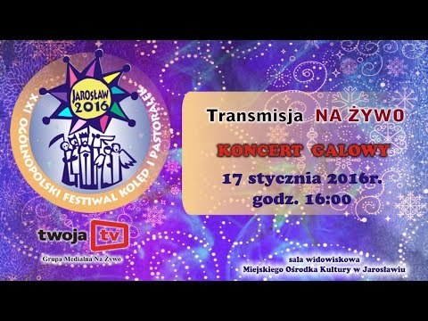 Koncert Galowy - XXI Ogólnopolskiego Festiwalu Kolęd i Pastorałek - Jarosław 2016