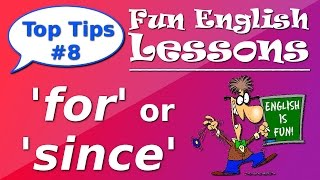 English Grammar Tips: 'Using FOR and SINCE'