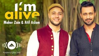 Maher Zain & Atif Aslam - I'm Alive