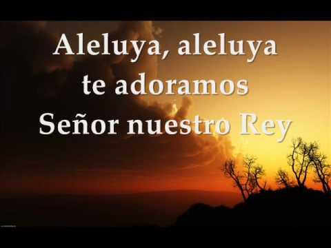 Agnus Dei Aleluya te adoramos Señor nuestro Rey -Video con Letra
