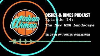 The New NBA Landscape | Episode 14 | DND Podcast