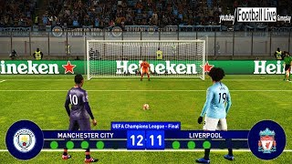 PES 2019 | Manchester City vs Liverpool | Final UEFA Champions League (UCL) | Penalty Shootout