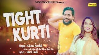 Tight Kurti – Gaurav Panchal – Raja Gujjar