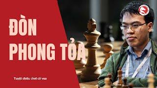"""Dạy cờ vua: Tuyệt chiêu đòn """"phong tỏa"""" khiến đối thủ không thể chống đỡ"""