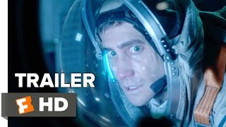 Life Official Trailer 1 (2017) - Jake Gyllenhaal Movie