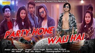 Party Hone Wali Hai – Alvin Singh Video HD