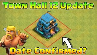 Town Hall 12 Update Date Confirmed? | Town Hall 12 Tournament is Coming? | coc June Update