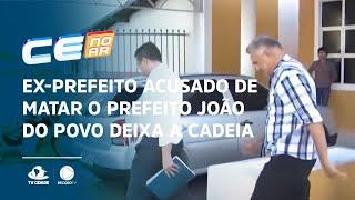 Ex-prefeito acusado de matar o Prefeito João do Povo deixa a cadeia