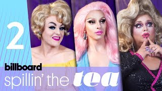 Spillin' The Tea: 'Drag Race' Queens Talk Dating & Tammie Brown's Night In Jail | Billboard Pride