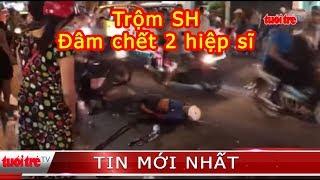 ⚡ NÓNG   Trộm xe SH đâm chết 2 'hiệp sĩ', 3 'hiệp sĩ' bị thương