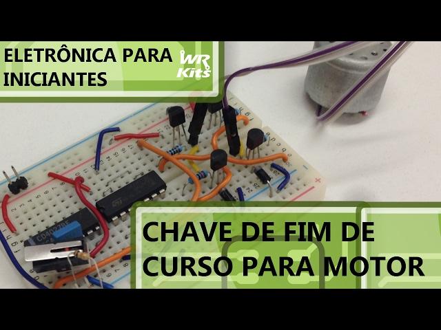 MOTOR DC COM CHAVE DE FIM DE CURSO | Eletrônica para Iniciantes #050