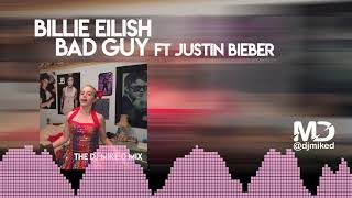 billie-eilish-ft-justin-bieber-bad-guy-the-dj-mike-d-mix.jpg
