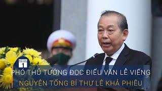 Phó Thủ tướng Trương Hòa Bình đọc điếu văn lễ viếng Nguyên Tổng Bí thư Lê Khả Phiêu | VTC1