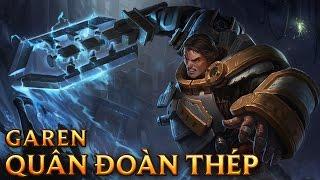 Garen Quân Đoàn Thép - Steel Legion Garen - Skins lol