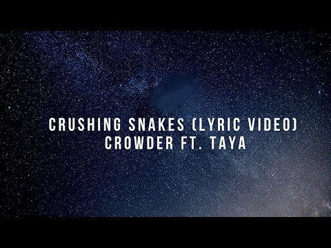 Crushing Snakes (Lyric Video) - Crowder ft. Taya Smith Gaukrodger