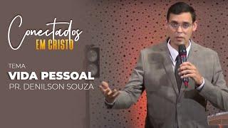 07/04/21 - VIDA PESSOAL | Pr. Denilson Souza