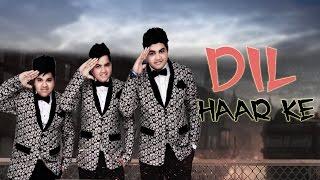 Dil Haar Ke – Ali Brothers
