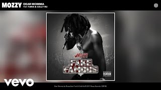 Mozzy - Dear Momma (Audio) ft. Tank, Celly Ru