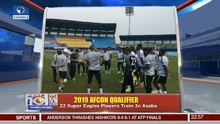 AFCON Qualifers 22 Super Eagles Players Train In Asaba 13/11/18 Pt.4 |News@10|