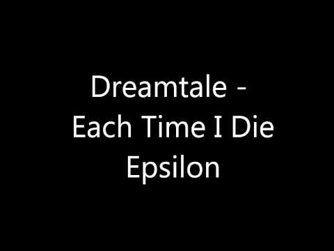 Dreamtale-Each Time I Die  Epsilon