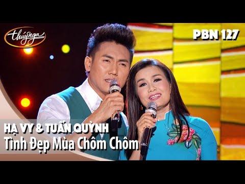 PBN 127 | Hạ Vy & Tuấn Quỳnh - Tình Đẹp Mùa Chôm Chôm