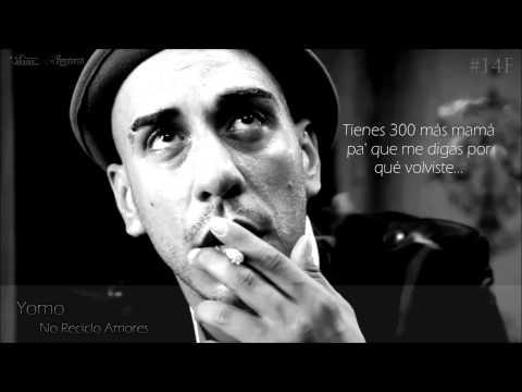 No Reciclo Amores - Yomo [LETRA FULL HD]