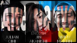 NGTV - AlterNative English - Vol. 0 | JIN AKANISHI & JIMMY MARTIN & JULIAN CIHI
