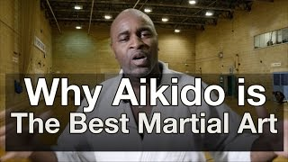 Why Aikido is the Best Martial Art