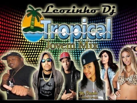 Baixar Set Tropical Jovem Mix (by leozinho dj) PESADÃO