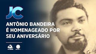 Antônio Bandeira é homenageado por seu aniversário