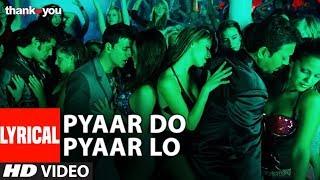 "Lyrical: ""Pyaar Do Pyar Lo"" Video   Thank You   Akshay Kumar, Bobby Deol   Mika Singh"