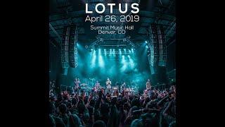 Lotus 4.26.2019 - Summit Music Hall - Denver, CO - Full show