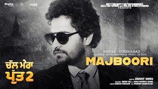 Majboori – Gurshabad – Chal Mera Putt 2