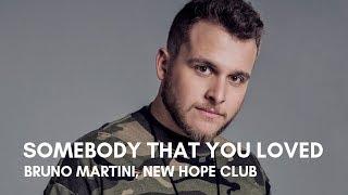 Bruno Martini, New Hope Club - Somebody That You Loved (Lyrics)