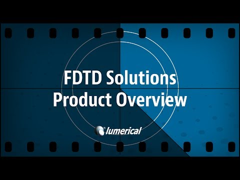 Lumerical FDTD Solutions Overview
