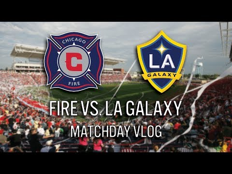 CHICAGO FIRE VS LA GALAXY - 2018 MLS MATCHDAY VLOG #cf97