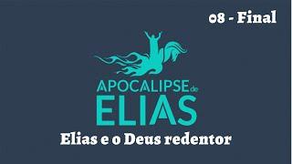 17/08/19 - Apocalipse de Elias - Parte 08 - Elias e o Deus redentor - Pr. André Flores
