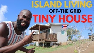 LIVING IN AN OFF GRID TINY HOUSE ON AN ISLAND