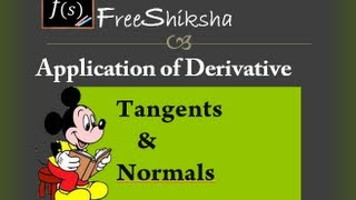 Tangents and Normals: IIT JEE ADVANCED MAINS MATHS 11th 12th CBSE BITSAT