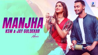 Manjha (Remix) Vishal Mishra Ft KSW