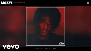 Mozzy - Sleep Walkin (Audio)