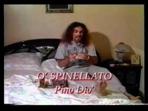 Pino Dio' - O' Spinellato