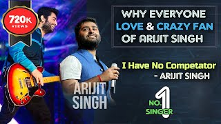 Why Everyone Love & Crazy Fan of Arijit Singh