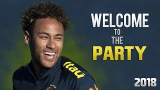 Neymar Jr - Welcome To The Party ● Lil Pump   Rare Skills & Goals 2018