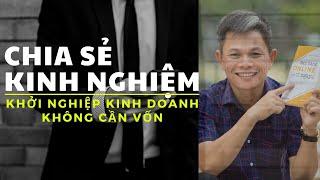 Chia sẻ kinh nghiệm khởi nghiệp kinh doanh không cần vốn của Thầy Nguyễn Thái Duy