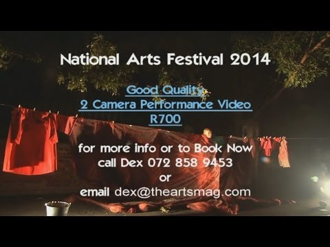 National Arts Festival 2014 Performance Video - Book Now
